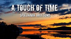 A TOUCH OF TIME  4K