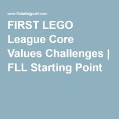 FIRST LEGO League Core Values Challenges | FLL Starting Point