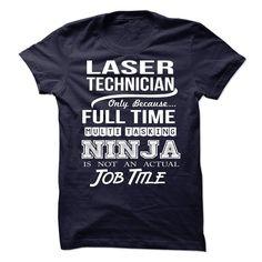 LASER TECHNICIAN T-Shirts, Hoodies. Check Price Now ==► https://www.sunfrog.com/No-Category/LASER-TECHNICIAN-76162241-Guys.html?id=41382