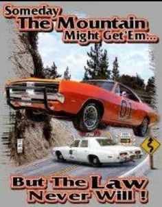 """Wall Poster x """"Mountain Might Get'em, But Law Never Will"""" - Cooters Classic Tv, Classic Cars, General Lee Car, General Store, Dukes Of Hazard, Confederate Flag, Car Memes, American Muscle Cars, Cultura Pop"""
