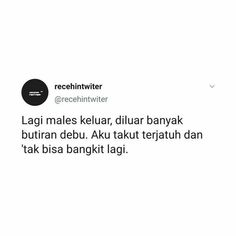 Quotes Rindu, Quotes Lucu, Quotes Galau, Tumblr Quotes, Tweet Quotes, People Quotes, Funny Quotes, Bio Twitter, Twitter Quotes