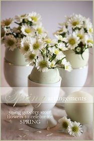 StoneGable: SPRING ARRANGEMENTS USING GROCERY STORE BLOOMS