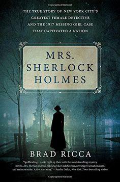 Mrs. Sherlock Holmes: The True Story of New York City's G... https://smile.amazon.com/dp/1250072247/ref=cm_sw_r_pi_dp_x_Iz92ybS0MVR2K