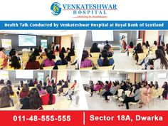 Health talk conducted by Venkateshwar Hospital at Royal Bank of Scotland http://www.venkateshwarhospitals.com/ #VenkateshwarHospital #Hospital #HospitalinDwarka #Health #RoyalBankofScotland