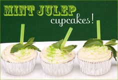 MINT JULEP CUPCAKES: We just made them using a white cake mix, using the booze for the water. We had green Christmas sprinkles but no straws, so we cut up some  Andre's mints in 1/4 and put them by the mint leaves. I am so glad that my mint is big enough to picky Derby time this year. It costs a fortune to buy!
