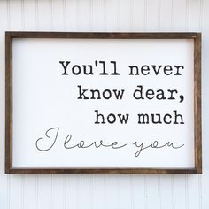 You'll Never Know Dear, How Much I Love You Framed Wood Sign, Custom Kids Room Decor, You Are My Sunshine Quote, Farmhouse Style Wall Art – Famous Last Words