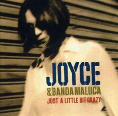 Joyce & Banda Maluca - Just a Little Bit Crazy (2003)