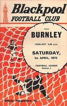 Blackpool 4 Burnley 2 in April 1972 at Bloomfield Road. The programme cover #Div2