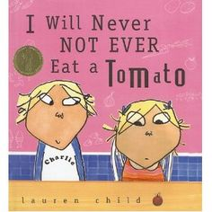 I Will Never Not Ever Eat a Tomato (Charlie and Lola )