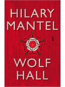 Hilary Mantel's 2009 Man Booker Prize winning novel Wolf Hall - Historical Fiction. More interesting than The Tudors--big surprise.