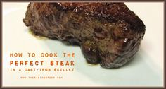 How to Cook the Perfect Steak in a Cast-Iron Skillet | www.therisingspoon.com