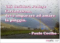 #arcobaleno #pioggia #paulocoelho #coelho #citazioni #aforismi