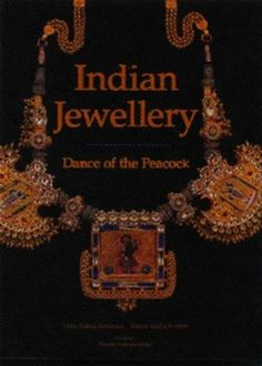 Dance of the Peacock: Jewellery Traditions of India by Usha R. Krishnan