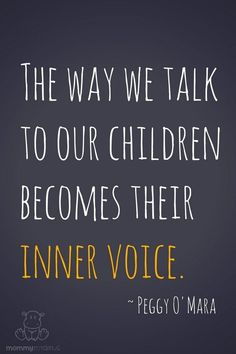 """So true! Children learn from us- the"""" tapes are replayed"""" in their heads of the words we use. Be mindful. The way we talk to your children becomes their inner voice. The Words, Parenting Advice, Kids And Parenting, Parenting Styles, Gentle Parenting Quotes, Parenting Courses, Parenting Websites, Parenting Memes, Quotes To Live By"""