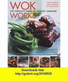 Wok Works (9780754816263) Judy Bastyra , ISBN-10: 0754816265  , ISBN-13: 978-0754816263 ,  , tutorials , pdf , ebook , torrent , downloads , rapidshare , filesonic , hotfile , megaupload , fileserve