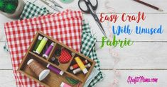 Easy Craft Ideas From Unused Fabric *Guest Post*