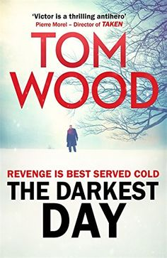 Tom Wood - The Darkest Day (Book 5 in the Victor The Assassin series)