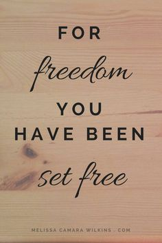 Freedom from judgment. Freedom to be yourself. You have been set free.