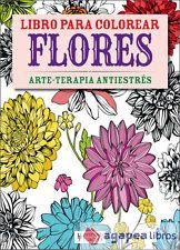 Libro para colorear flores: arte-terapia antiestrés