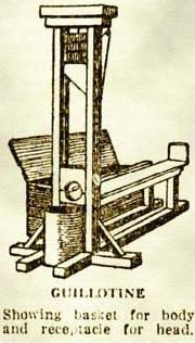 Great British Inventions, The Halifax Gibbett better known as The Guillotine, first invented in Halifax, Yorkshire in 1286. If the person being executed could pull his head out fast enough not to have it chopped off he would be freed but could never return to the town, don't think many people managed it!