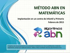 """ALGORITMOS ABN. Por unas matemáticas sencillas, naturales y divertidas.: Presentación de la experiencia de la introducción del método ABN en el CEIP """"Huerta Retiro"""", de Mairena del Alcor."""