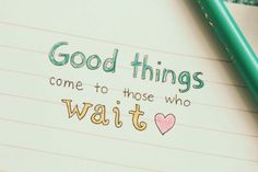 Waiting for good thing