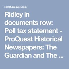 Ridley in documents row: Poll tax statement - ProQuest Historical Newspapers: The Guardian and The Observer - ProQuest