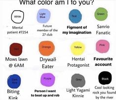 Lol Memes, Stupid Memes, Funny Memes, What Color Am I, I Dare You, Free Therapy, Cry For Help, Haha Funny, Funny Shit