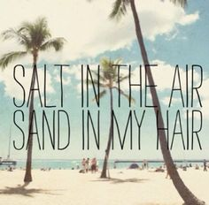 Salt in the air. Sand in my hair. Almost sisters in the chair next to me. FLA here we come! XO