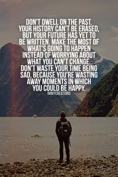 Let the past stay there.  Learn from it. Let it make you better than you were yesterday! :)