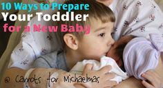 10 Ways to Prepare Your Toddler for a New Baby | Carrots for Michaelmas ~ want to remember this one!