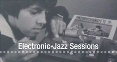 Electronic-Jazz Sessions wproducciones.tumblr.com/#64916292518
