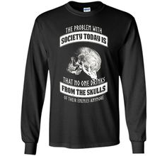 The Problem With Society Today - From the Skulls T Shirt