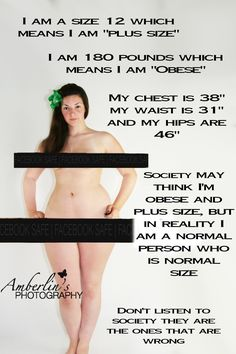 Love yourself. No matter the size. No matter what anyone says. No matter what society says...
