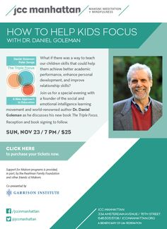 Daniel Goleman presents How to Helps Kids Focus in NYC on November 23. #psychology #education #focus