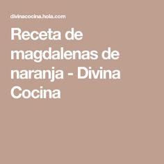 Receta de magdalenas de naranja - Divina Cocina