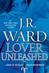 Lover Unleashed - Book 10 in the Black Dagger Brotherhood series by J.R. Ward; I love this series :)