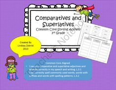Comparatives and Superlatives Common Core Sorting Activity from Common Core Corner on TeachersNotebook.com (14 pages)  - Comparatives and Superlatives Common Core Lesson 3rd Grade! FREEBIE!!