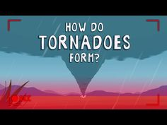 How Tornadoes Form - Earth and Environmental Science, Meteorology