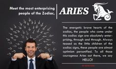 The energetic brave hearts of the zodiac, the people who come under this zodiac sign are absolutely enterprising, through and through. Always teased as the little children of the zodiac signs, these people are almost optimism personified. To all those courageous Aries out there, we say hello!  Follow our blog: http://my-astro-guru.blogspot.in