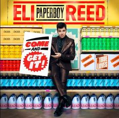 """Eli """"Paperboy"""" Reed - Come And Get It (2010)"""