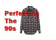 Perfecting 90s Fashion