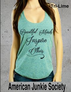 Beautiful Minds Inspire OthersFashion Blogger}Inspire Tank Shirt for Ladies Top Hipster Grunge(Tee Racerback Tank'__()Instagram Like by AmericanJunkieSoc on Etsy https://www.etsy.com/listing/253058998/beautiful-minds-inspire-othersfashion