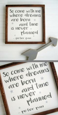 Peter Pan Sign Quote Sign - Come with me where dreams are born and time is never planned, Nursery Sign, Rustic Nursery Sign, Modern Nursery Decor, Rustic Nursery Decor, Modern Farmhouse Nursery Decor, Woodland Nursery, Boys Room Decor, Baby Shower Gift Idea, Neverland Nursery, Disney Quote Sign, Disney Art, Rustic Wall Art, Rustic Decor #ad