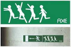Axe was always good with advertising… this one is placed next to an exit sign