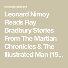Leonard Nimoy Reads Ray Bradbury Stories From The Martian Chronicles & The Illustrated Man (1975-76) |  Open Culture