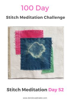 100 Day Stitch Meditation journey of a square. Pink and green hand dyed cotton, indigo dyed linen and repurposed upholstery linen. Embroidered with perle coton thread. Meditation, 100th Day, Hand Stitching, Pink And Green, Repurposed, Indigo, Upholstery, Challenges, Journey