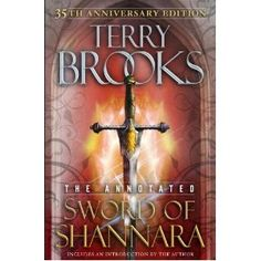 The Sword of Shannara: Annotated 35th Anniversary Edition