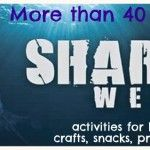 40+ kids activities for Shark Week~snacks, crafts, printables, games and more!
