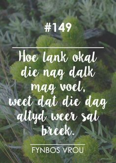 __[Fynbos Vrou/FB] # 149 #Afrikaans Qoutes, Life Quotes, Afrikaans Quotes, Christian Faith, Beautiful Words, Life Lessons, Inspirational Quotes, Wisdom, Lettering
